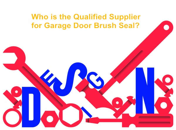 Who is the Qualified Supplier for Garage Door Brush Seal? - AOQUN